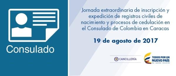 Jornada extraordinaria de inscripción y expedición de registros civiles de nacimiento y procesos de cedulación en el Consulado de Colombia en Caracas el 19 de agosto